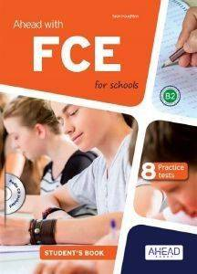 AHEAD WITH FCE FOR SCHOOLS B2 8 PRACTICE TESTS + SKILLS BUILDER PACK